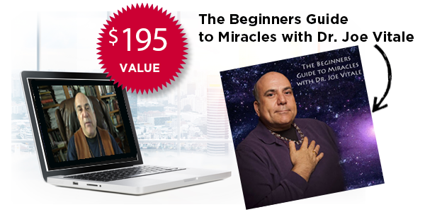 The Beginners Guide to Miracles with Dr. Joe Vitale